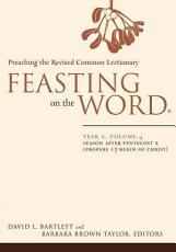 Feasting on the Word  Year A  Volume 4  Preaching the Revised Common Lectionary PDF
