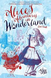 Alice's Adventures in Wonderland: 150th Anniversary Edition: Celebrating Lewis Carroll's North East Connections