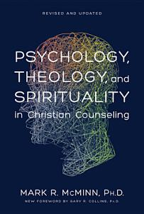Psychology  Theology  and Spirituality in Christian Counseling Book