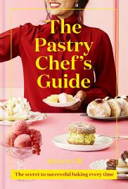 The Pastry Chef S Guide