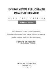 Environmental Public Health Impacts of Disasters: Hurricane Katrina: Workshop Summary
