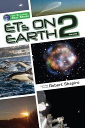 ETs on Earth, Volume Two