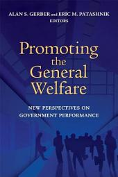 Promoting the General Welfare: New Perspectives on Government Performance