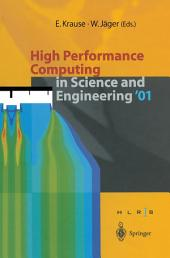 High Performance Computing in Science and Engineering '01: Transactions of the High Performance Computing Center Stuttgart (HLRS) 2001