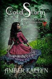 Coldstorm: Heart of a Vampire, Book 7
