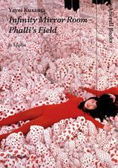Yayoi Kusama: Infinity Mirror Room - Phalli's Field