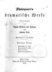 Shakspeare's dramatische Werke: König Richard der Dritte. König Heinrich der Achte. Romeo und Julia. Ein Sommernachtstraum