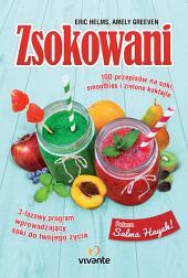 Zsokowan: 100 przepisów na soki, smoothies i zielone koktajle