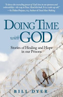 Doing Time with God  Stories of Healing and Hope in Our Prisons