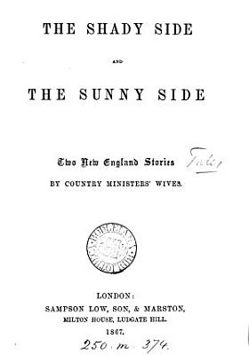 The shady side and The sunny side  by country ministers  wives  M S  Hubbell and mrs  Phelps   PDF