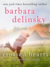 Crossed Hearts: A Matchmaker Trilogy Novel