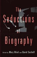 The Seductions of Biography PDF