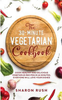 The 30-Minute Vegetarian Cookbook
