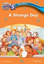 A Strange Day (Let's Go 3rd ed. Level 5 Reader 4)