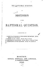 The Baptismal Question: A Discussion of the Baptismal Question