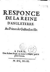 Response de la Reine D'Angleterre [HenrietteMarie de France] au Prince de Galles, son fils [Charles]