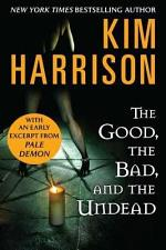 The Good, the Bad, and the Undead with Bonus Material