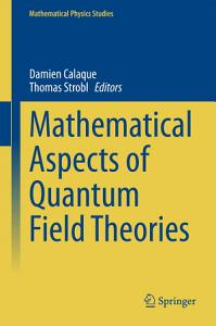 Mathematical Aspects of Quantum Field Theories PDF
