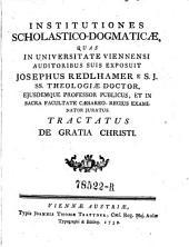 Institutiones scholastico-dogmaticae, quas in universitate Viennensi auditoribus suis exposuit ---: Volume 3