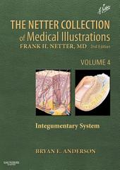 The Netter Collection of Medical Illustrations - Integumentary System E-Book: Edition 2