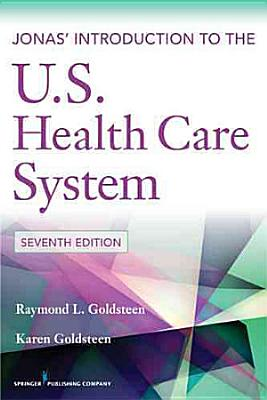 Jonas  Introduction to the U S  Health Care System  7th Edition
