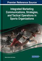 Integrated Marketing Communications  Strategies  and Tactical Operations in Sports Organizations PDF