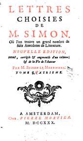 Lettres choisies de Simon, où l'on trouve un grand nombre de faits anecdotes de littérature: Volume4