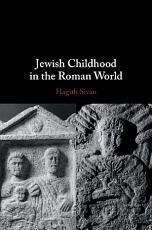 Jewish Childhood in the Roman World PDF