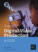 Teaching Digital Video Production at GCSE