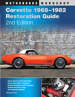 Corvette 1968 1982 Restoration Guide  2nd Edition PDF