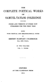 The Complete Poetical Works of Samuel Taylor Coleridge: Including Poems and Versions of Poems Now Published for the First Time, Volume 1