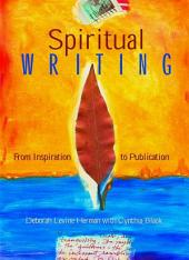 Spiritual Writing: From Inspiration to Publication