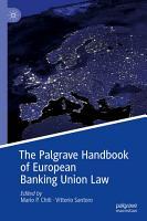 The Palgrave Handbook of European Banking Union Law PDF