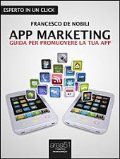 App Marketing: Guida per promuovere la tua app