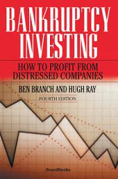 Bankruptcy Investing - How to Profit from Distressed Companies