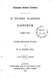 P. Ovidii Nasonis Fastorum libri sex, with Engl. notes by F.A. Paley