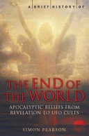 Download A Brief History of the End of the World Book