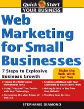 Web Marketing for Small Business: 7 Steps to Explosive Business Growth