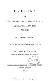 Evelina; or, The history of a young lady's entrance into the world. With an intr. and notes by A.R. Ellis