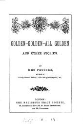 Golden - golden - all golden, and other stories