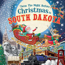 'Twas the Night Before Christmas in South Dakota