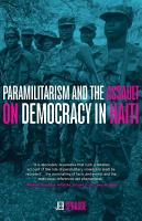 Paramilitarism and the Assault on Democracy in Haiti PDF