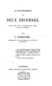 Le gouvernement du deux décembre: pour faire suite à l'Histoire des crimes du deux décembre
