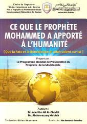Ce que le prophète Mohammed a apporté à l'humanité: Que la Paix et la Bénédiction d'Allah soient sur lui