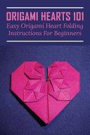 Origami Hearts 101