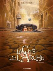 La cité de l'Arche - Tome 1: Ville lumière