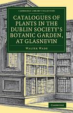 Catalogues of Plants in the Dublin Society s Botanic Garden  at Glasnevin PDF