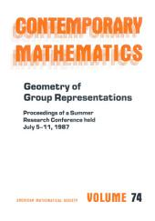 Geometry of Group Representations: Proceedings of the AMS-IMS-SIAM Joint Summer Research Conference Held July 5-11, 1987 with Support from the National Science Foundation