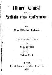Oliver Twist oder die Laufbahn eines Waisenknaben: Von Boz Charles Dickens. Aus dem Englischen von A. Diezmann, Band 3