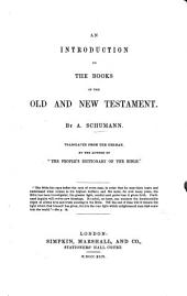 An Introduction to the Books of the Old and New Testament. Translated from the German [by J. R. Beard].
